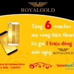 Thông báo chương trình liên kết Royal Gold – Vietinbank – Otofun