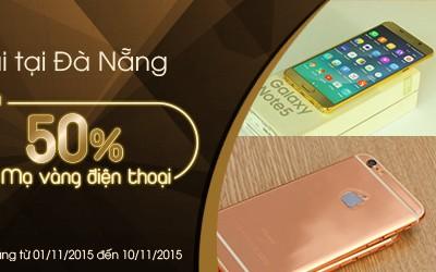 Khuyến mãi giảm 50% mạ vàng điện thoại nhân dịp khai trương chi nhánh Đà Nẵng